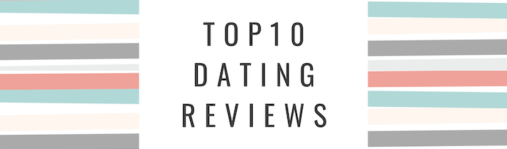 Top 10 Dating Reviews -
